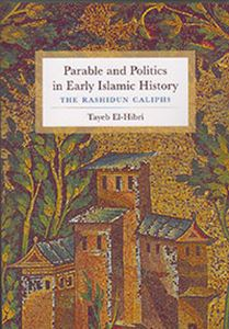 Picture of Parable and Politics in Early Islamic History: The Rashidun Caliphs