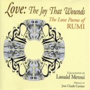 Picture of Love: The Joy That Wounds: The Love Poems of Rumi