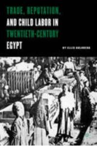 Picture of Trade, Reputation and Child Labor in Twentieth-Century Egypt