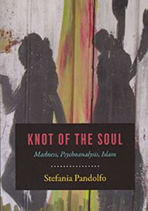 Picture of Knot of the Soul: Madness, Psychoanalysis, Islam