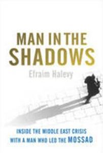 Picture of Man in the Shadows: Inside the M. E. Crisis with a Man who Led  Mossad