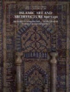 Picture of Islamic Art and Architecture, 650-1250