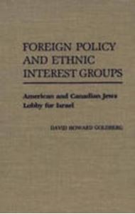 Picture of Foreign Policy and Ethnic Interest Groups : American and