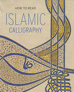 Picture of How to Read Islamic Calligraphy