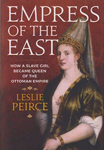 Picture of Empress of the East : How a Slave Girl Became Queen of the Ottoman Empire