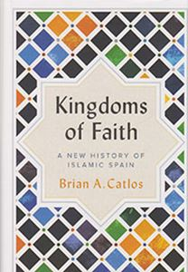 Picture of Kingdoms of Faith: A New History of Islamic Spain