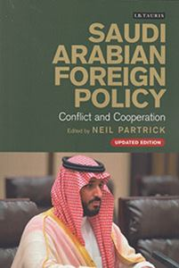Picture of Saudi Arabian Foreign Policy: Conflict and Cooperation