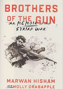 Picture of Brothers of the Gun: A Memoir of the Syrian War