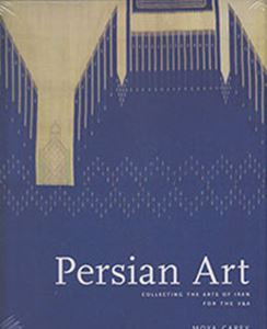 Picture of Persian Art: Collecting The Arts Of Iran For The V & A