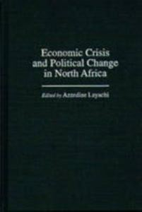 Picture of Economic Crisis and Political Change in North Africa