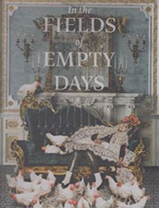 Picture of In the Fields of Empty Days: The Interaction of Past and Present in Iranian Art