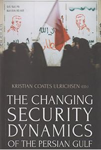 Picture of The Changing Security Dynamics of the Persian Gulf