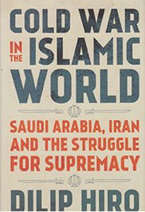 Picture of Cold War in the Islamic World: Saudi Arabia, Iran and the Struggle for Supremacy