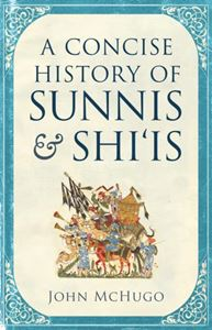 Picture of A Concise History of Sunnis and Shi'is