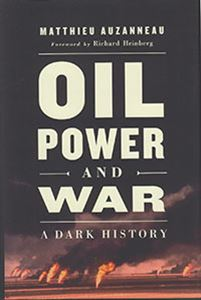 Picture of Oil, Power And War: A Dark History