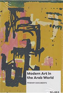 Picture of Modern Art in the Arab World: Primary Documents