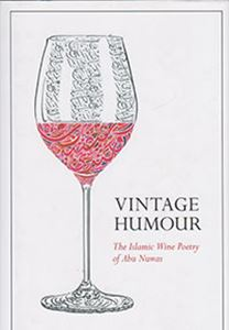 Picture of Vintage Humour: The Islamic Wine Poetry of Abu Nuwas