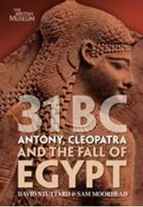 Picture of 31 BC: Antony, Cleopatra and the Fall of Egypt